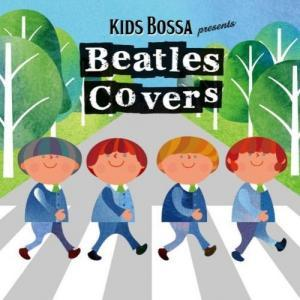 KIDS BOSSA presents Beatles Covers