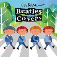 KIDS BOSSA presents Beatles Covers
